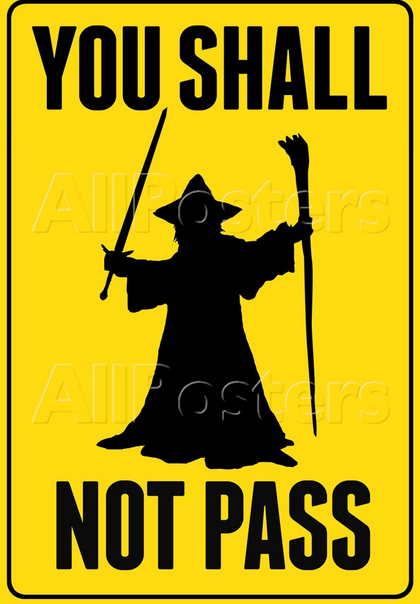 you shall not pass Posters, Anyone?