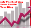 Simply The Best Way To Drive Traffic To Your Blog