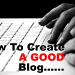 How-To-Create-A-Good-Blog 2
