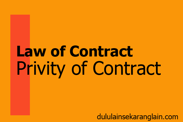 Undang-Undang Kontrak Dan Doctrine Of Privity Of Contract
