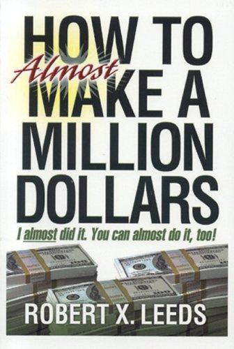 How To Almost Make A Million Dollars