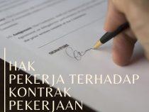 Hak Pekerja Terhadap Kontrak Pekerjaan Bertulis