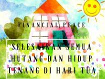 Financial Peace – Selesaikan Semua Hutang dan Hidup Tenang di Hari Tua