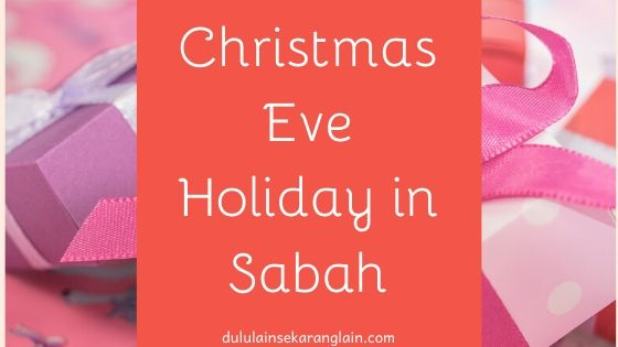 Christmas Eve Holiday in Sabah
