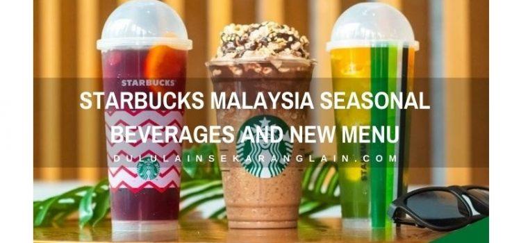 Starbucks Malaysia Seasonal Beverages and New Menu