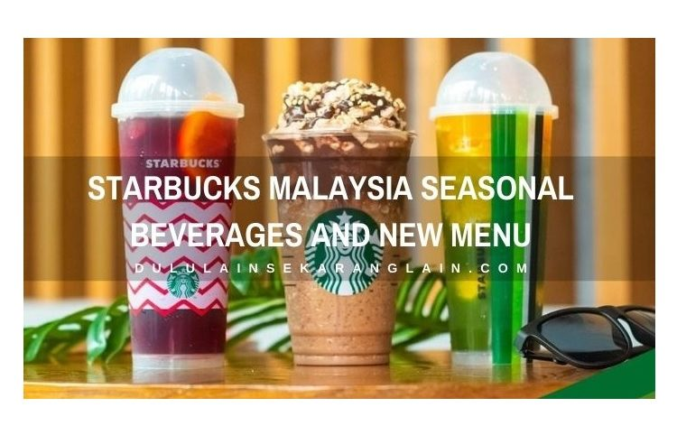 Starbucks Malaysia Seasonal Beverages and New Menu